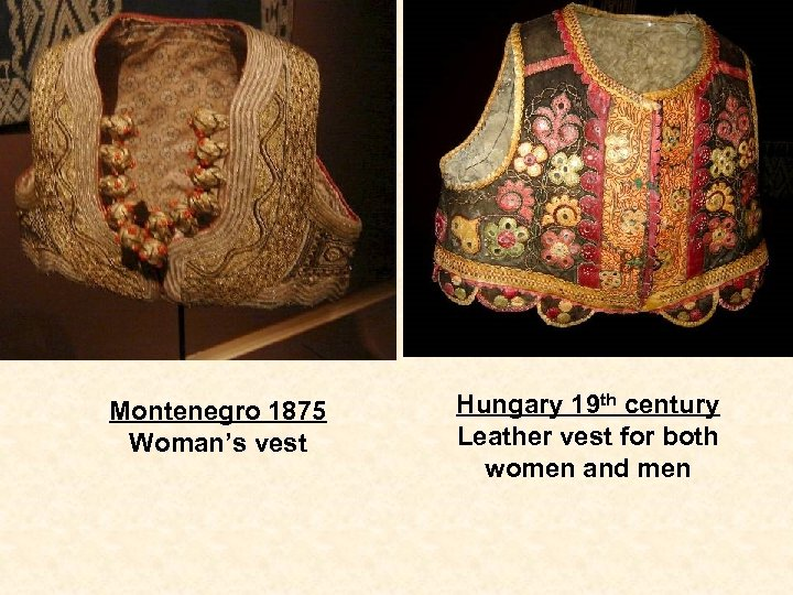 Montenegro 1875 Woman's vest Hungary 19 th century Leather vest for both women and