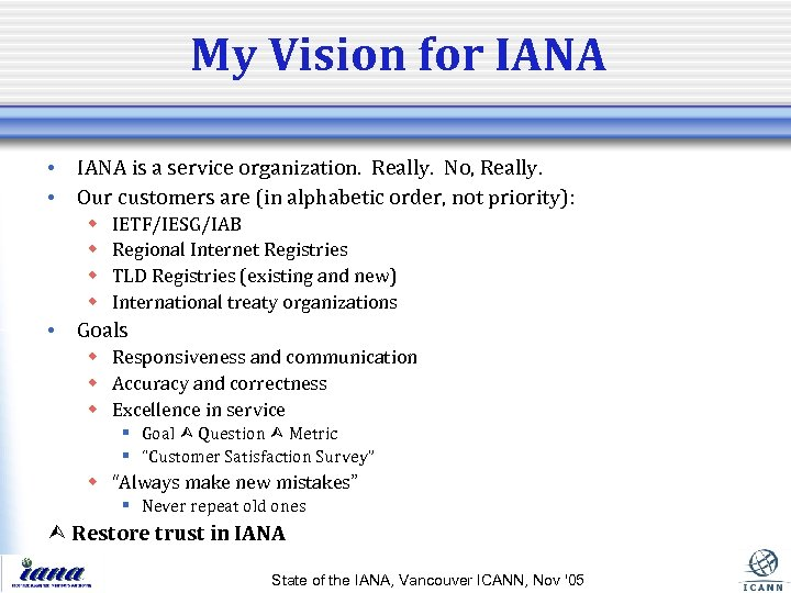 My Vision for IANA • IANA is a service organization. Really. No, Really. •