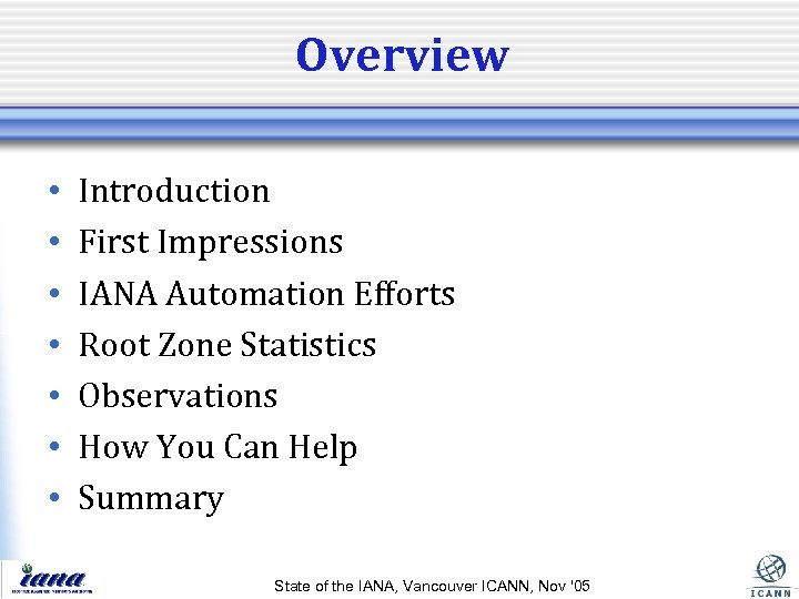 Overview • • Introduction First Impressions IANA Automation Efforts Root Zone Statistics Observations How