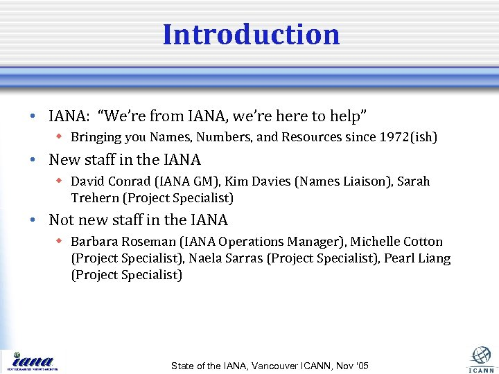 """Introduction • IANA: """"We're from IANA, we're here to help"""" w Bringing you Names,"""