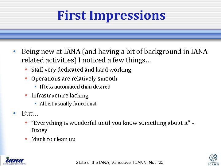 First Impressions • Being new at IANA (and having a bit of background in