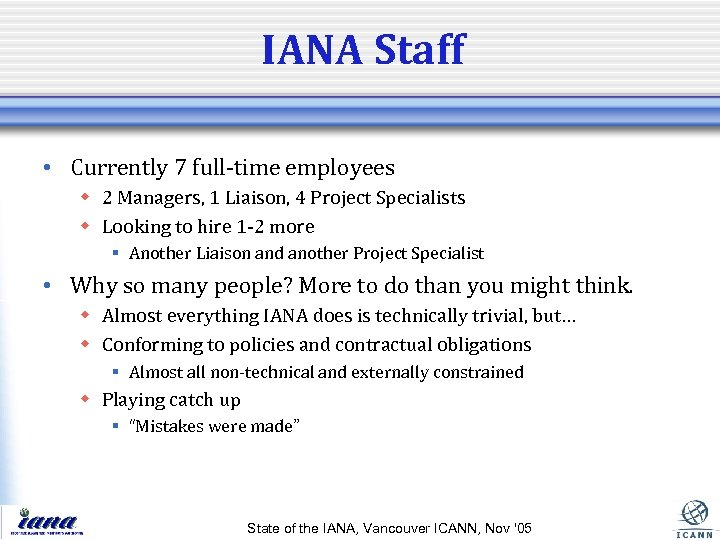IANA Staff • Currently 7 full-time employees w 2 Managers, 1 Liaison, 4 Project