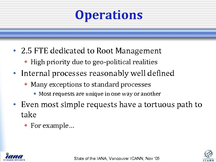 Operations • 2. 5 FTE dedicated to Root Management w High priority due to