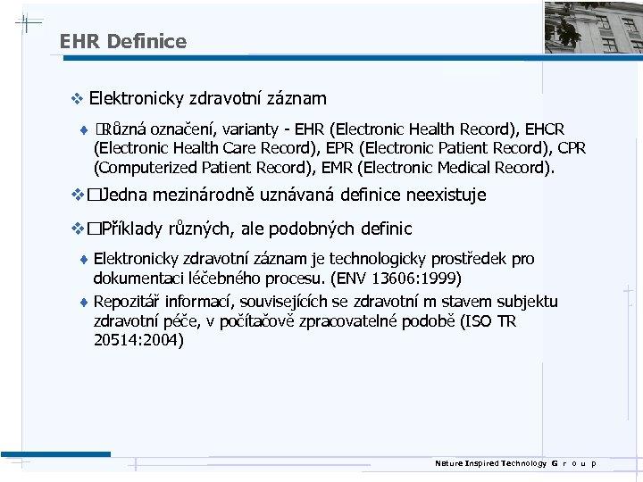 EHR Definice v Elektronicky zdravotní záznam ¨ Různá označení, varianty - EHR (Electronic Health