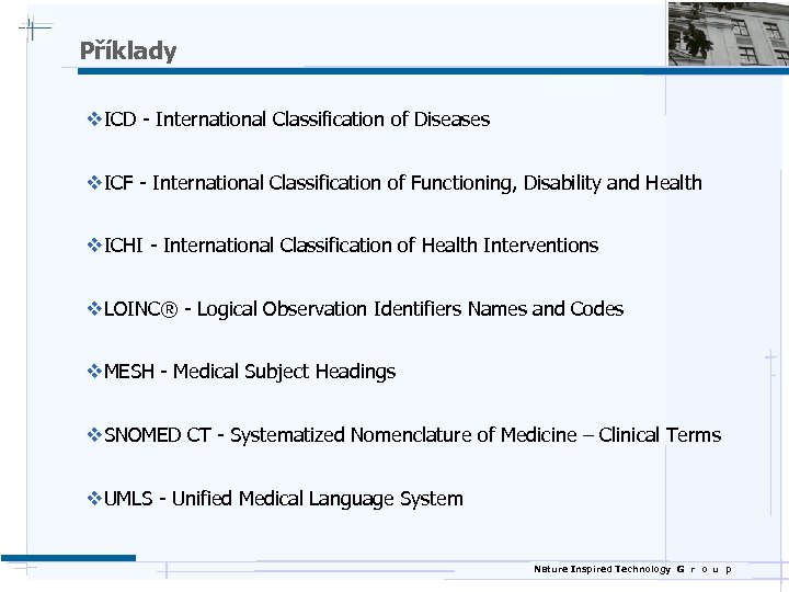 Příklady v. ICD - International Classification of Diseases v. ICF - International Classification of