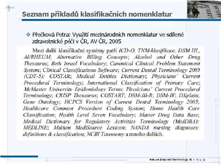 Seznam příkladů klasifikačních nomenklatur v Přečková Petra: Využití mezinárodních nomenklatur ve sdílené zdravotnické péči