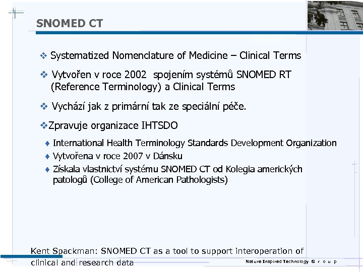 SNOMED CT v Systematized Nomenclature of Medicine – Clinical Terms v Vytvořen v roce