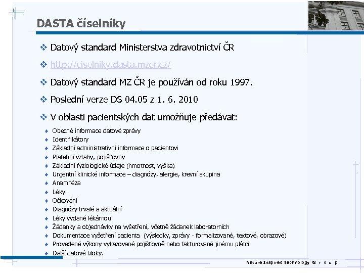 DASTA číselníky v Datový standard Ministerstva zdravotnictví ČR v http: //ciselniky. dasta. mzcr. cz/