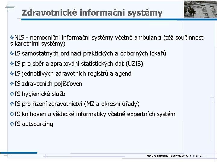 Zdravotnické informační systémy v. NIS - nemocniční informační systémy včetně ambulancí (též součinnost s