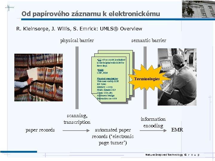 Od papírového záznamu k elektronickému R. Kleinsorge, J. Willis, S. Emrick: UMLS® Overview physical
