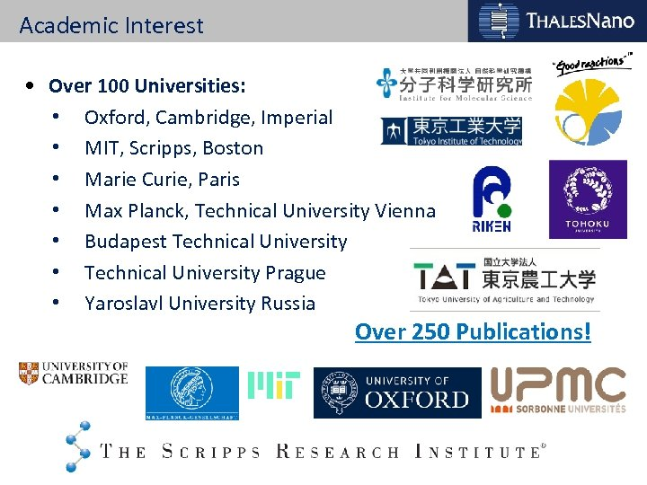 Academic Interest • Over 100 Universities: • Oxford, Cambridge, Imperial • MIT, Scripps, Boston