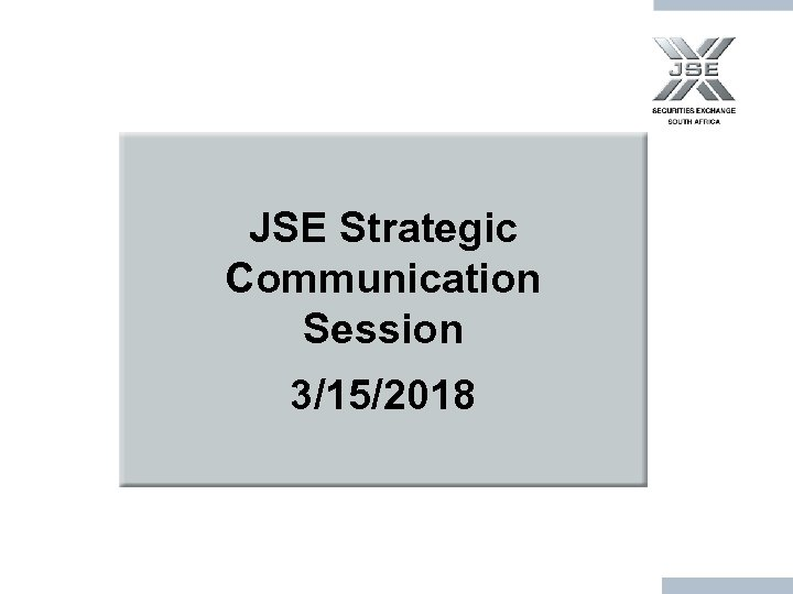 JSE Strategic Communication Session 3/15/2018
