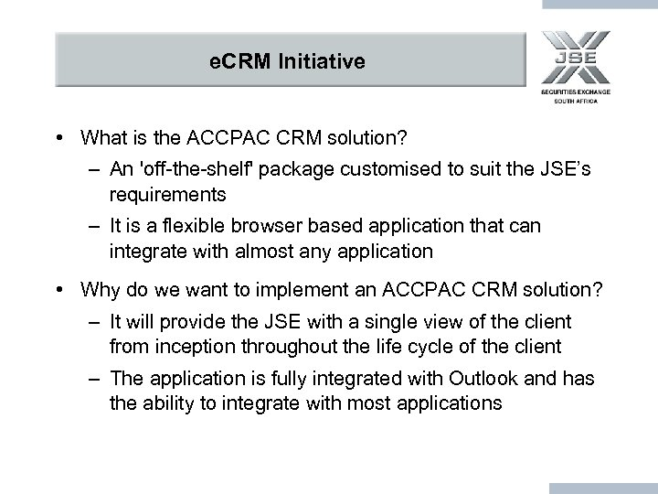 e. CRM Initiative • What is the ACCPAC CRM solution? – An 'off-the-shelf' package