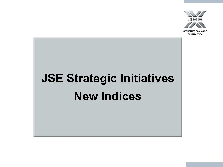 JSE Strategic Initiatives New Indices