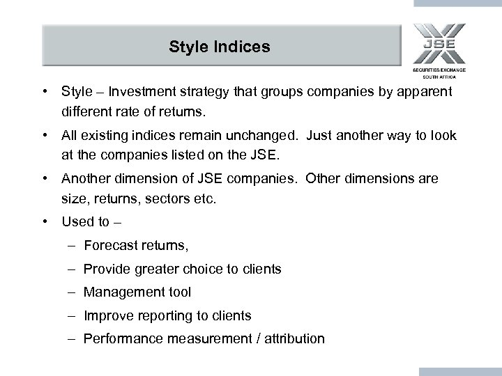Style Indices • Style – Investment strategy that groups companies by apparent different rate