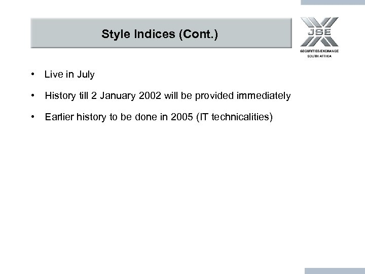 Style Indices (Cont. ) • Live in July • History till 2 January 2002