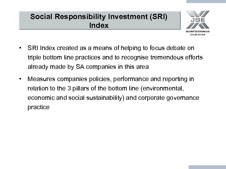 Social Responsibility Investment (SRI) Index • SRI Index created as a means of helping