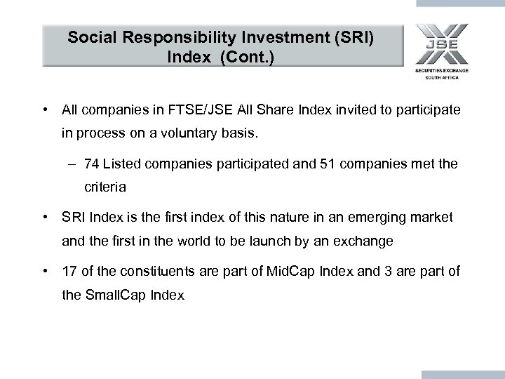 Social Responsibility Investment (SRI) Index (Cont. ) • All companies in FTSE/JSE All Share