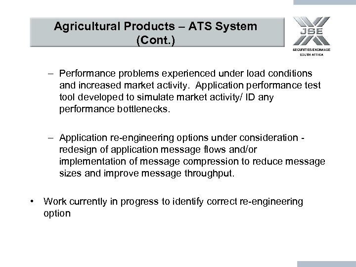 Agricultural Products – ATS System (Cont. ) – Performance problems experienced under load conditions