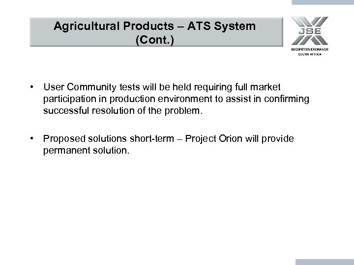 Agricultural Products – ATS System (Cont. ) • User Community tests will be held