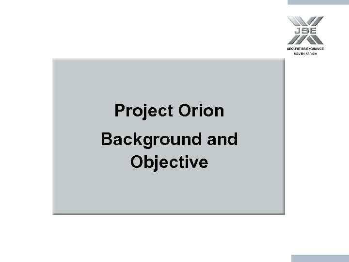 Project Orion Background and Objective