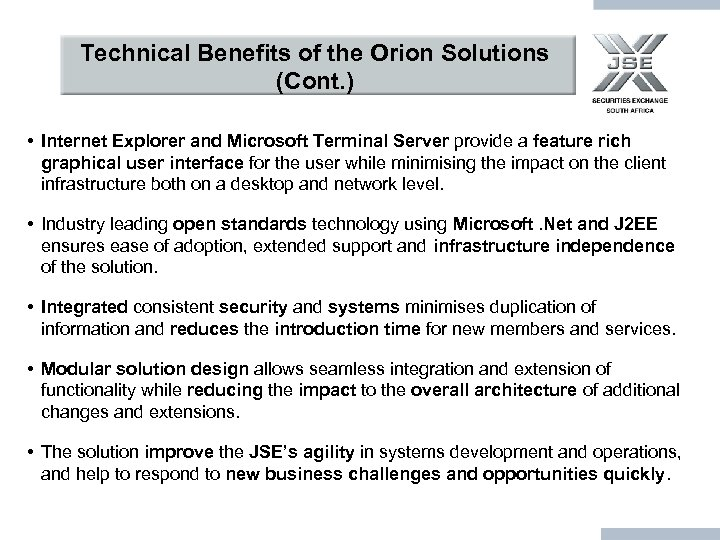 Technical Benefits of the Orion Solutions (Cont. ) • Internet Explorer and Microsoft Terminal