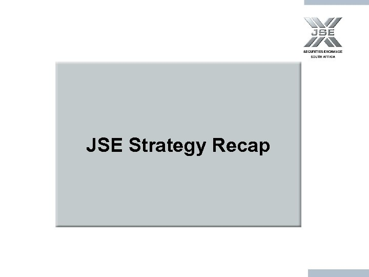 JSE Strategy Recap