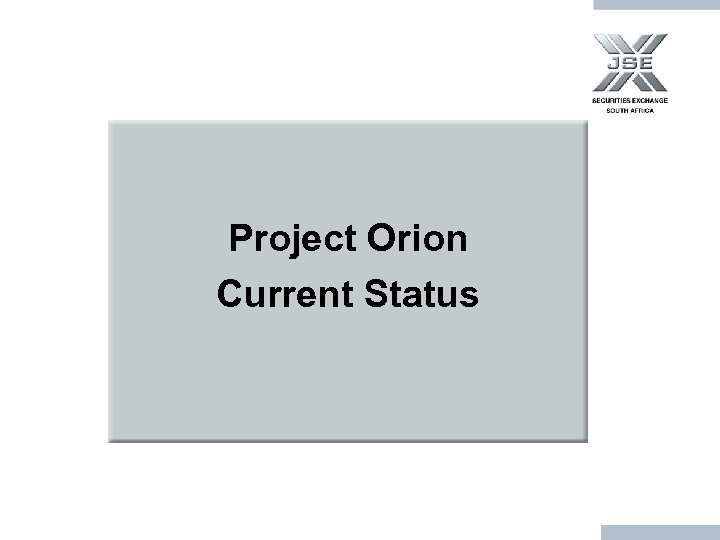Project Orion Current Status