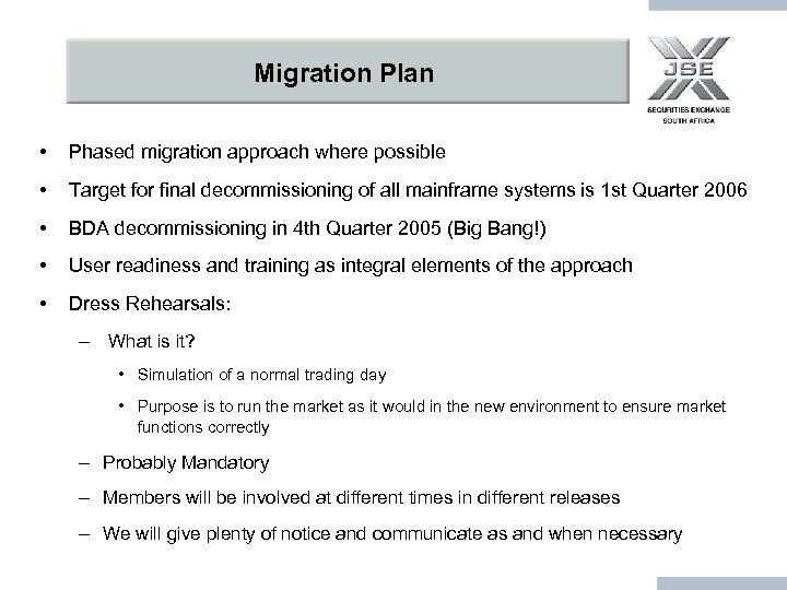 Migration Plan • Phased migration approach where possible • Target for final decommissioning of