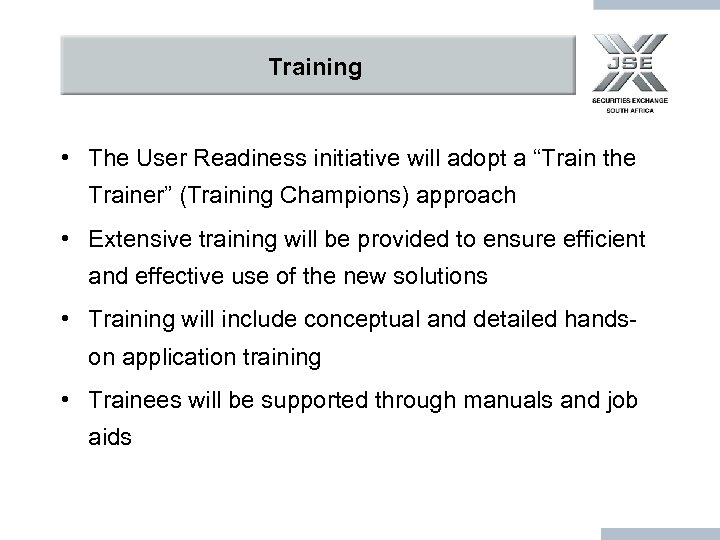 "Training • The User Readiness initiative will adopt a ""Train the Trainer"" (Training Champions)"