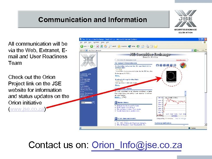 Communication and Information All communication will be via the Web, Extranet, Email and User
