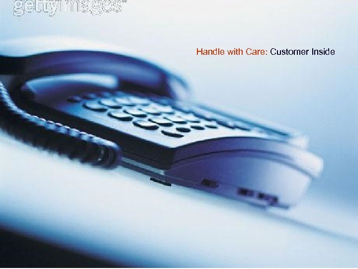 Handle with Care: Customer Inside