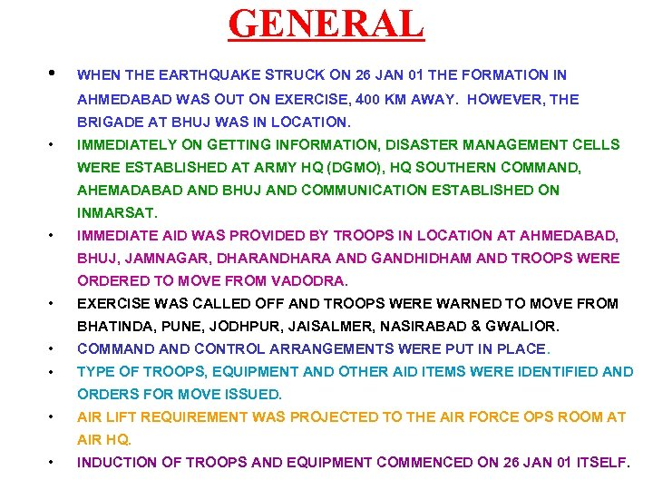 GENERAL • WHEN THE EARTHQUAKE STRUCK ON 26 JAN 01 THE FORMATION IN AHMEDABAD