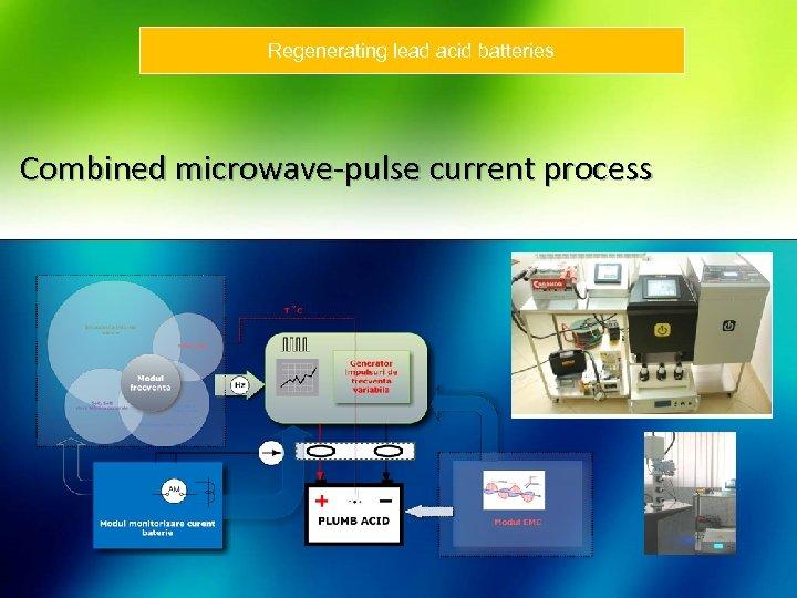 Regenerating lead acid batteries Combined microwave-pulse current process