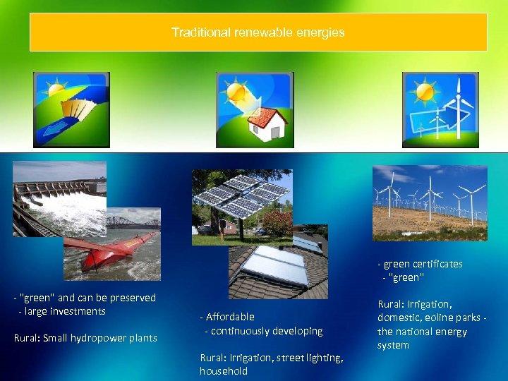 Traditional renewable energies - green certificates -