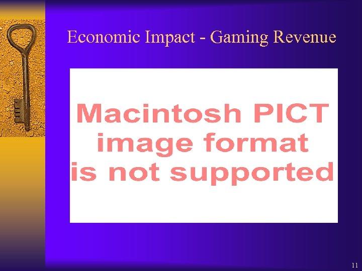Economic Impact - Gaming Revenue 11