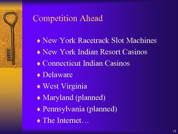 Competition Ahead ¨ New York Racetrack Slot Machines ¨ New York Indian Resort Casinos