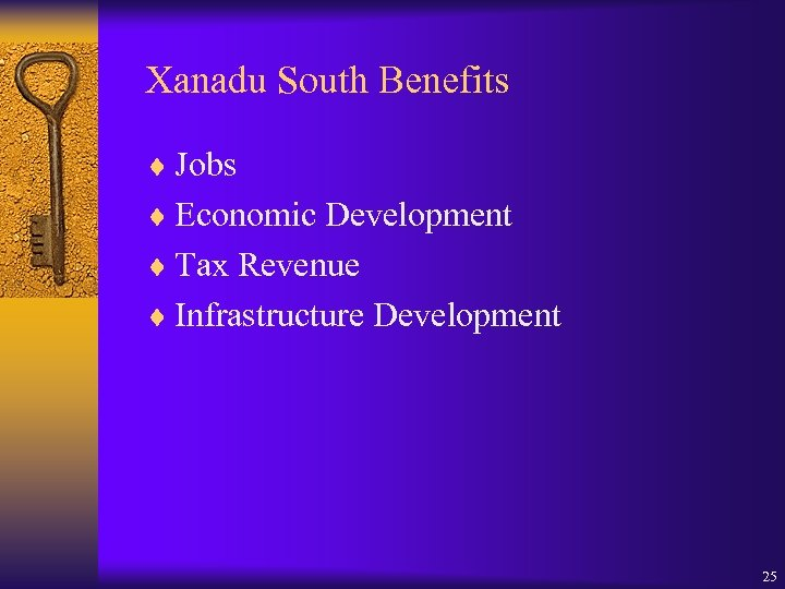 Xanadu South Benefits ¨ Jobs ¨ Economic Development ¨ Tax Revenue ¨ Infrastructure Development