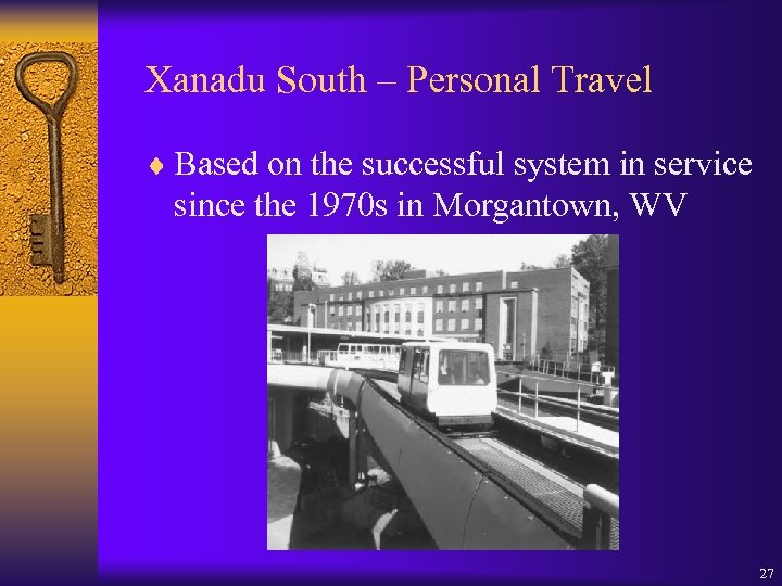 Xanadu South – Personal Travel ¨ Based on the successful system in service since