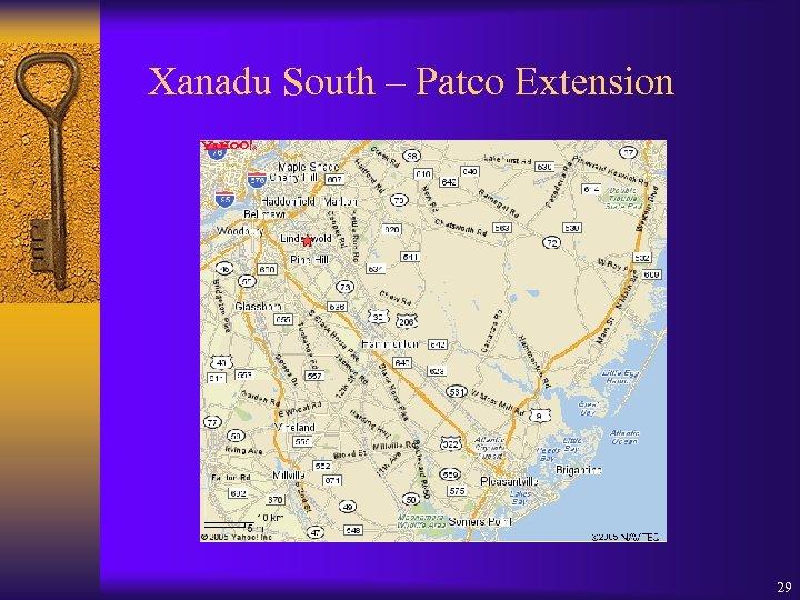 Xanadu South – Patco Extension 29
