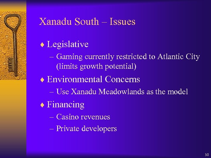 Xanadu South – Issues ¨ Legislative – Gaming currently restricted to Atlantic City (limits