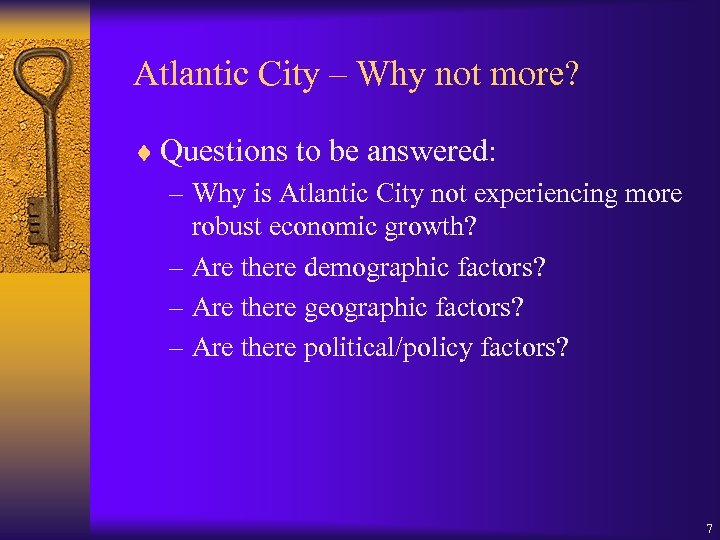 Atlantic City – Why not more? ¨ Questions to be answered: – Why is