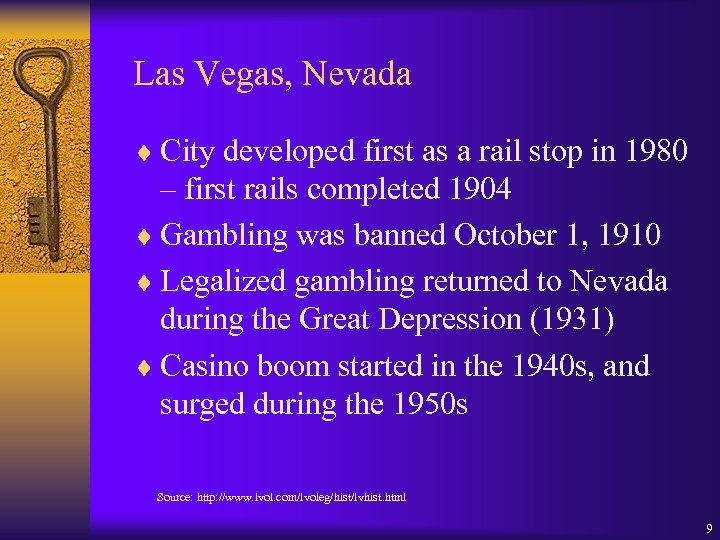 Las Vegas, Nevada ¨ City developed first as a rail stop in 1980 –