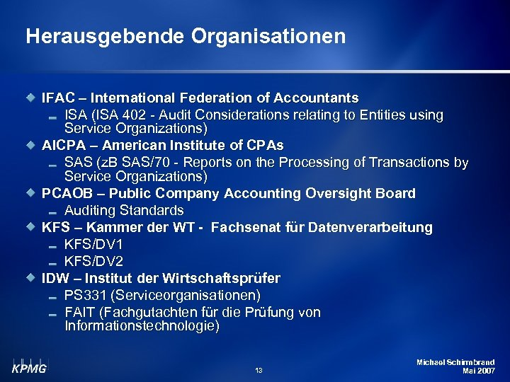 Herausgebende Organisationen IFAC – International Federation of Accountants ISA (ISA 402 - Audit Considerations