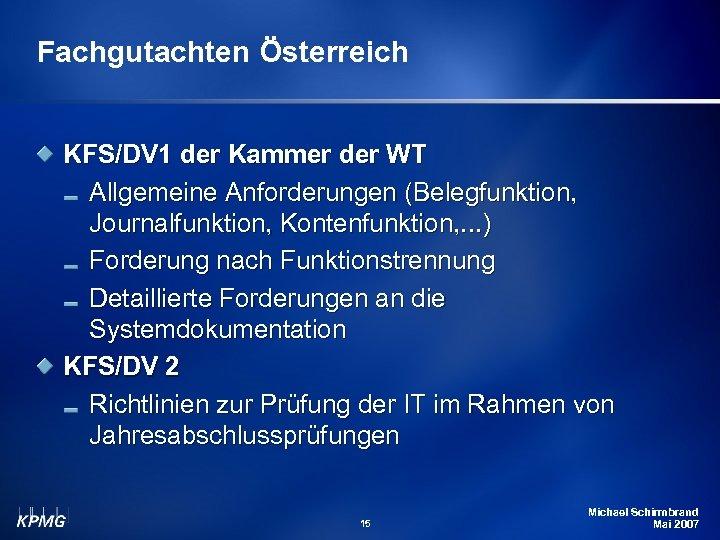 Fachgutachten Österreich KFS/DV 1 der Kammer der WT Allgemeine Anforderungen (Belegfunktion, Journalfunktion, Kontenfunktion, .