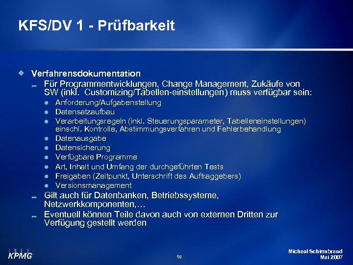KFS/DV 1 - Prüfbarkeit Verfahrensdokumentation Für Programmentwicklungen, Change Management, Zukäufe von SW (inkl. Customizing/Tabellen-einstellungen)