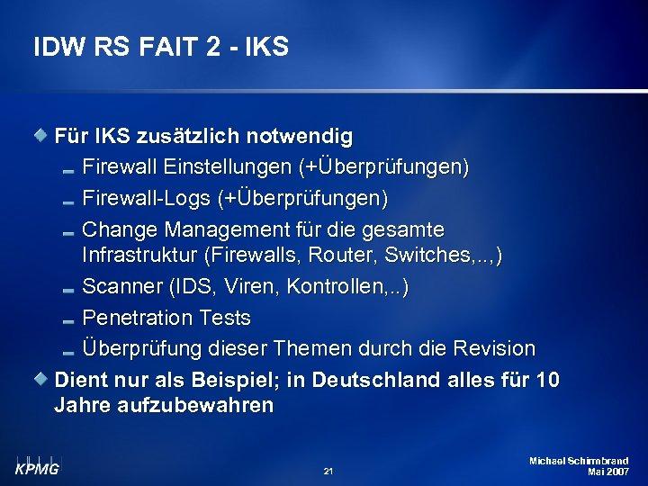 IDW RS FAIT 2 - IKS Für IKS zusätzlich notwendig Firewall Einstellungen (+Überprüfungen) Firewall-Logs