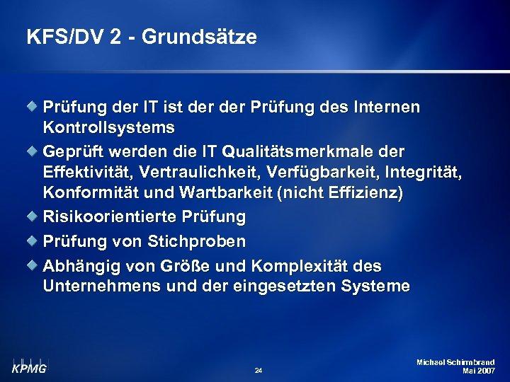 KFS/DV 2 - Grundsätze Prüfung der IT ist der Prüfung des Internen Kontrollsystems Geprüft