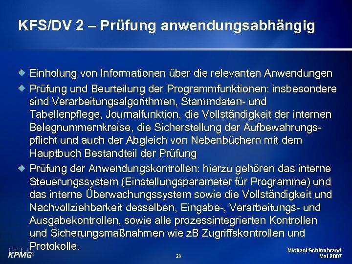 KFS/DV 2 – Prüfung anwendungsabhängig Einholung von Informationen über die relevanten Anwendungen Prüfung und