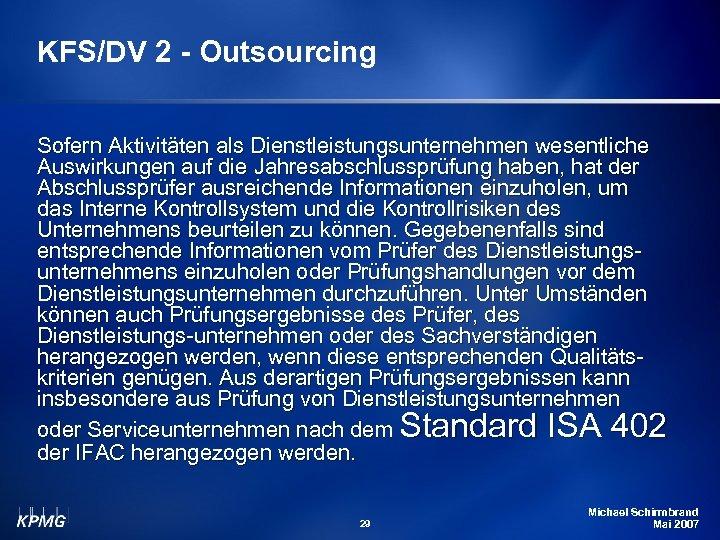 KFS/DV 2 - Outsourcing Sofern Aktivitäten als Dienstleistungsunternehmen wesentliche Auswirkungen auf die Jahresabschlussprüfung haben,